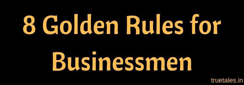 8 Golden Rules for Businessmen