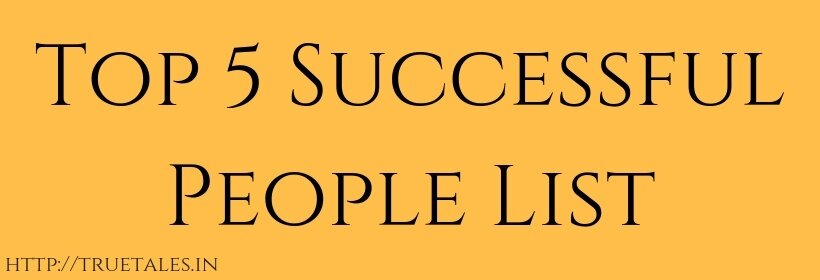 Top 5 Successful People List